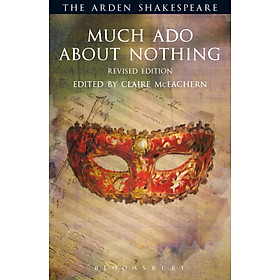 Much Ado About Nothing: The Arden Shakespeare (Revised Edition)