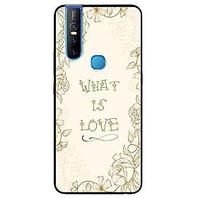 Ốp lưng in cho Vivo V15 Mẫu What Is Love