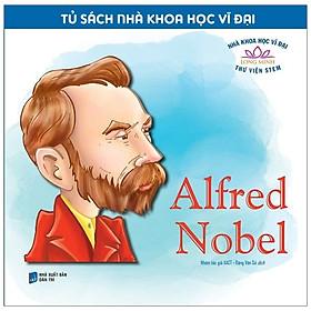 Tủ Sách Nhà Khoa Học Vĩ Đại - Alfred Nobel