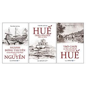 Combo Huế - Triều Nguyễn - Một Cái Nhìn (3 Cuốn)