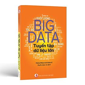Big Data Tuyển Tập Dữ Liệu Lớn - Nguồn Tài Nguyên Giá Trị Nhất