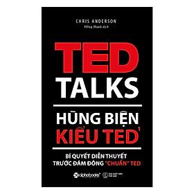 """Hùng Biện Kiểu Ted 1 - Bí Quyết Diễn Thuyết Trước Đám Đông """"Chuẩn"""" Ted (Tặng kèm Bookmark Happy Life)"""