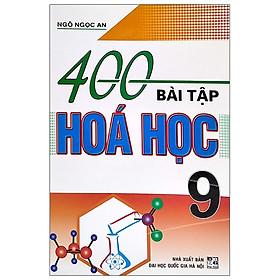 400 Bài Tập Hóa Học 9 (Tái Bản)
