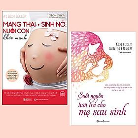 Combo 2 cuốn chăm sóc sức khỏe cho mẹ bầu: Mang Thai Sinh Nở Và Nuôi Con Khỏe Mạnh Cuốn Sách Về Mang Thai Được Tìm Kiếm Nhiều Nhất Tại Hàn Quốc + Suối Nguồn Tươi Trẻ Cho Mẹ Sau Sinh