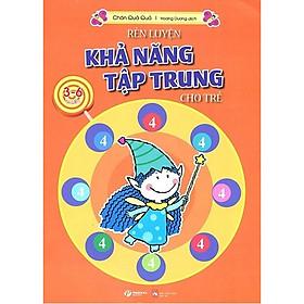 Rèn Luyện Khả Năng Tập Trung Cho Trẻ 3-6 Tuổi Tập 4