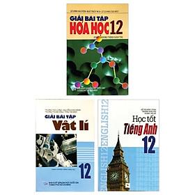 Combo Giải Bài Tập Hóa Học 12 + Giải Bài Tập Vật Lí 12 + Học Tốt Tiếng Anh 12 (Bộ 3 Cuốn)