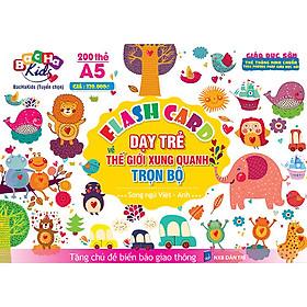 Flash Card Dạy Trẻ Về Thế Giới Xung Quanh Trọn Bộ (Tặng Chủ Đề Biển Báo Giao Thông)