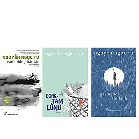Combo 3 cuốn truyện Nguyễn Ngọc Tư:  Cánh đồng bất tận + Đong tấm lòng + Gáy người thì lạnh