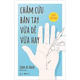 Châm Cứu Bàn Tay Vừa Dễ Vừa Hay