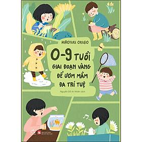 0-9 Tuổi, Giai Đoạn Vàng Để Ươm Mầm Đa Trí Tuệ