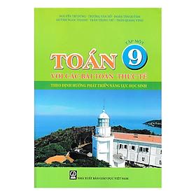 Toán Với Các Bài Toán Thực Tế Theo Định Hướng Phát Triển Năng Lực Học Sinh Lớp 9 Tập 1
