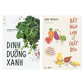 Combo 2 cuốn sách về kiến thức dinh dưỡng: Bất Ngờ Lớn Về Chất Béo + Dinh Dưỡng Xanh