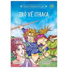 Thần Thoại Hy Lạp Tập 18: Trở Về Ithaca (Tái Bản 2019)