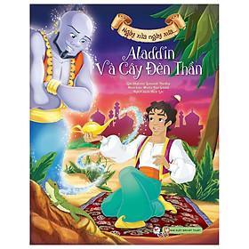 Aladdin Và Cây Đèn Thần - Ngày Xửa Ngày Xưa (Tái Bản 2020)
