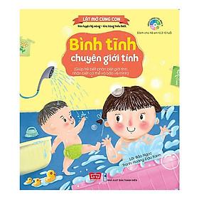 Cuốn sách tương tác thú vị dành cho bé: Lật Mở Cùng Con - Bình Tĩnh Chuyện Giới Tính (Giúp Trẻ Biết Phân Biệt Giới Tính, Nhận Biết Cơ Thể Và Bảo Vệ Mình)