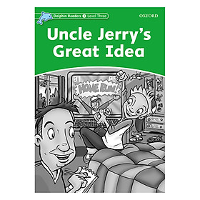 Dolphin Readers Level 3 Uncle Jerry'S Great Idea Activity Book