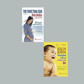 Combo : Tri Thức Thai Sản Bà Bầu Cần Biết + Bách Khoa Thai Nghén Sinh Nở Và Chăm Sóc Bé