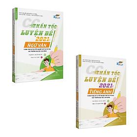 CC Thần tốc luyện đề 2021 môn Ngữ văn - Tiếng anh (2 cuốn)