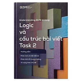 Understanding IELTS Writing -  Sách Logic và cấu trúc bài viết Writing Task 2