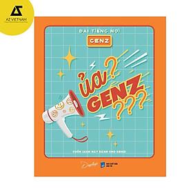 Sách - Ủa? GenZ??? - Đài Tiếng Nói GenZ - (Tùy chọn thường/ đặc biệt)