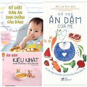Combo sách bí quyết nuôi con: Sổ tay ăn dặm của mẹ+ Ăn dặm kiểu Nhật+ Kỷ luật bàn ăn+ tặng poster an toàn cho bé yêu