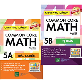 Sách song ngữ tự học phát triển tư duy cho học sinh Tiểu học: Chinh phục Toán tư duy Mỹ - Common Core Math (5A +5B)