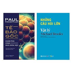 Combo Tế Bào Gốc + Những Câu Hỏi Lớn - Vật Lý (2 cuốn)