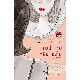 Tuổi 40 Yêu Dấu (Tản Văn) (Tái Bản 2020)