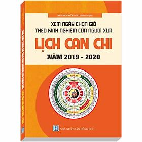 Download sách Xem Ngày Chọn Giờ Theo Kinh Nghiệm Của Người Xưa - Lịch Can Chi (Từ 2019-2020)