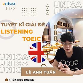 Khóa học NGOẠI NGỮ- Tuyệt kỹ giải đề listening toeic trong 69.96s -[UNICA.VN