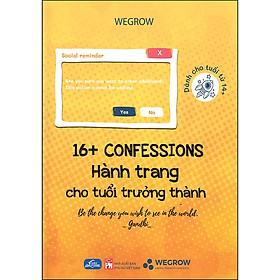 16+ Confessions - Hành Trang Cho Tuổi Trưởng Thành (Dành Cho Tuổi Từ 14+)