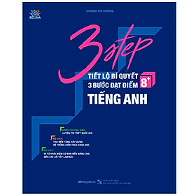 3 Step - Tiết Lộ Bí Quyết 3 Bước Đạt Điểm 8+ Tiếng Anh