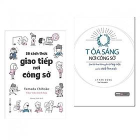 Combo Sách Kỹ Năng Làm Việc Nơi Công Sở: Tỏa Sáng Nơi Công Sở + 58 Cách Thức Giao Tiếp Nơi Công Sở (tặng kèm bookmark)