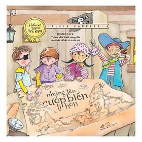 Bộ Sách Hiểu Về Quyền Trẻ Em - Những Tên Cướp Biển Tí Hon (Tái Bản)