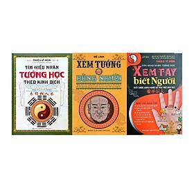 Combo 3 cuốn: Tìm Hiểu Nhân Tướng Học Theo Kinh Dịch + Xem Tướng Để Dùng Người + Xem tay biết người