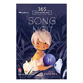 365 Ngày Hoàng Đạo - Song Ngư (Tái Bản 2019)