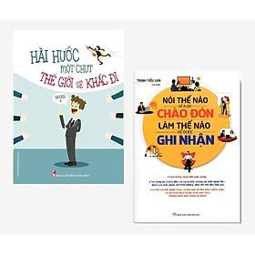 Combo 2 cuốn: Hài Hước Một Chút Thế Giới Sẽ Khác Đi + Nói Thế Nào Để Được Chào Đón, Làm Thế Nào Để Được Ghi Nhận