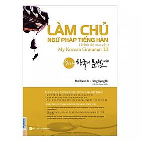 Làm Chủ Ngữ Pháp Tiếng Hàn - Cao Cấp (Học kèm App MCBooks) tặng kèm bút tạo hình ngộ nghĩnh