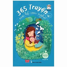 365 Truyện Mẹ Kể Con Nghe - Tập 1 (Tái Bản 2018)