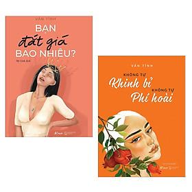 Combo Sách Kỹ Năng Sống Hay: Bạn Đắt Giá Bao Nhiêu? + Không Tự Khinh Bỉ Không Tự Phí Hoài (Tặng Bookmark Happy Life)