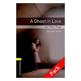 Oxford Bookworms Library (3 Ed.) 1: A Ghost In Love And Other Plays Playscript Audio CD Pack