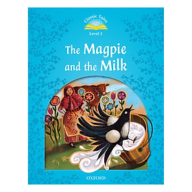 Classic Tales 1 : The Magpie and the Farmers Milk (with Book and Audio MultiROM) (Second Edition)