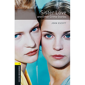 Oxford Bookworms Library (3 Ed.) 1: Sister Love And Other Crime Stories Mp3 Pack