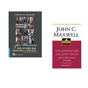 Combo 2 cuốn sách: Phụ Nữ Hiện Đại Nghĩ Giàu Và Làm Giàu + Nhà lãnh đạo giỏi giải quyết vấn đề như thế nào?