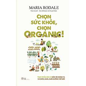 Chọn Sức Khỏe, Chọn Organic