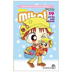 Nhóc Miko! Cô Bé Nhí Nhảnh - Tập 19 (Tái Bản 2020)