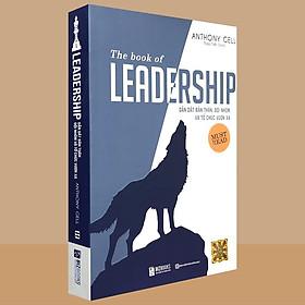 Sách - The book of LEADERSHIP - Dẫn dắt bản thân, đội nhóm và tổ chức vươn xa