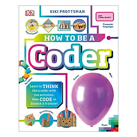 How To Be A Coder: Learn to Think like a Coder with Fun Activities, then Code in Scratch 3.0 Online! (Hardback)