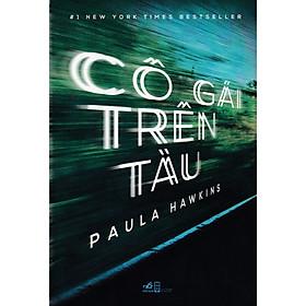 [Download Sách] Cuốn sách trở thành hiện tượng trinh thám tâm lý được săn đón nhiều nhất: Cô gái trên tàu (TB)