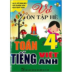 Vở Ôn Tập Hè Toán - Tiếng Việt - Tiếng Anh Lớp 4